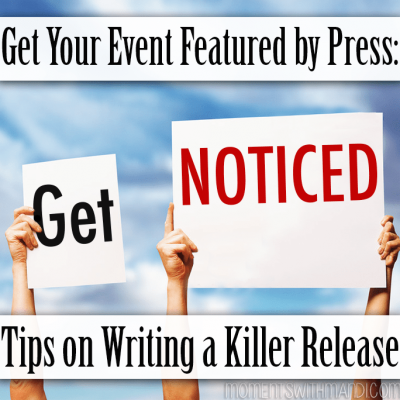 Tips to Writing and Pitching a Press Release to Your Local Paper That Will Get Your Event Featured