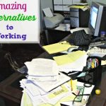Amazing Alternatives to Working