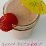 Tropical Fruit and Yogurt Smoothie