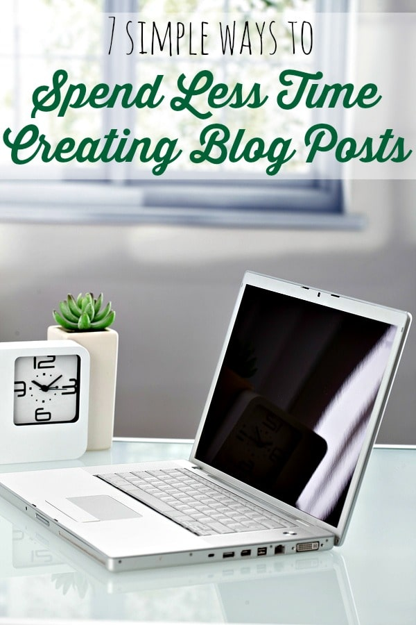Less Time Creating Blog Posts