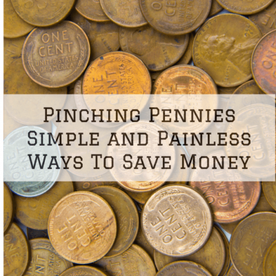 Pinching Pennies: Simple and Painless Ways To Save Money