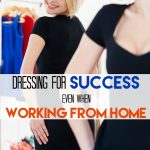 Dressing for Success Even When Working from Home