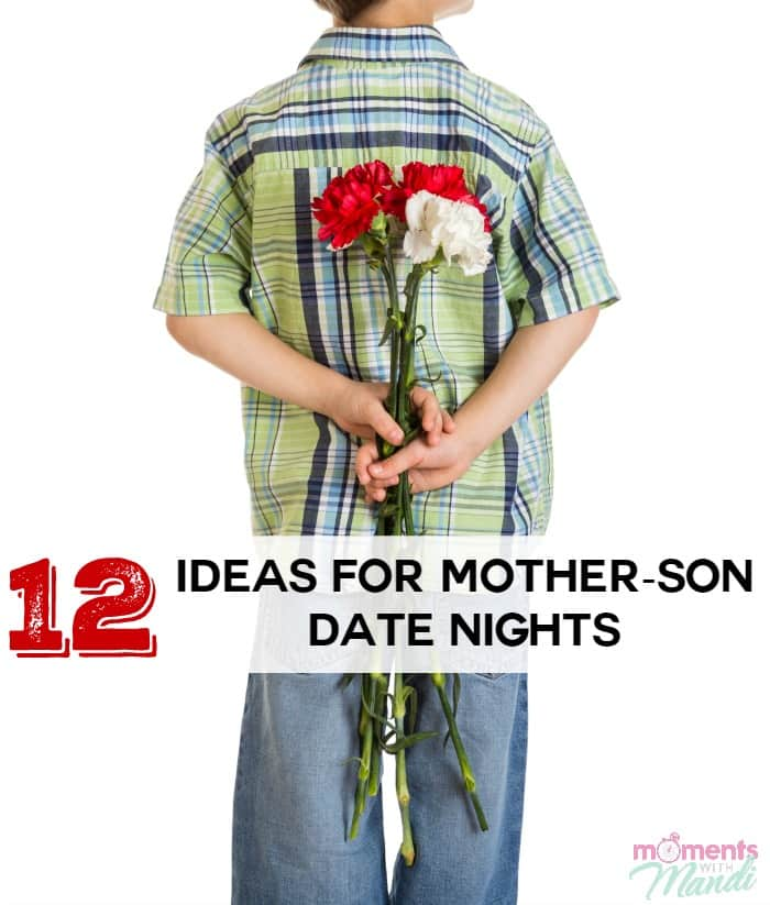 12 Ideas for Mother-Son Date Nights