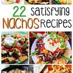 22 Satisfying Nachos Recipes