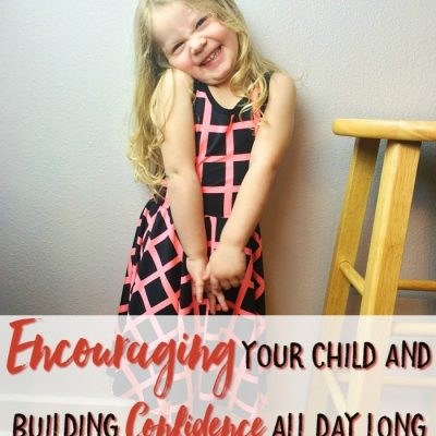 Encouraging Your Child And Building Confidence All Day Long