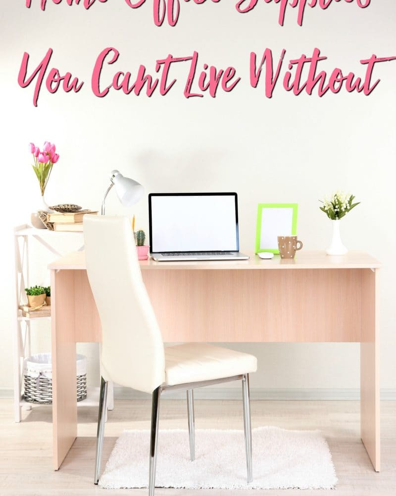 Home Office Supplies You Can't Live Without