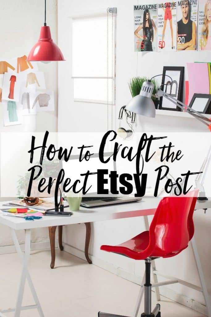 How to Craft the Perfect Etsy Post