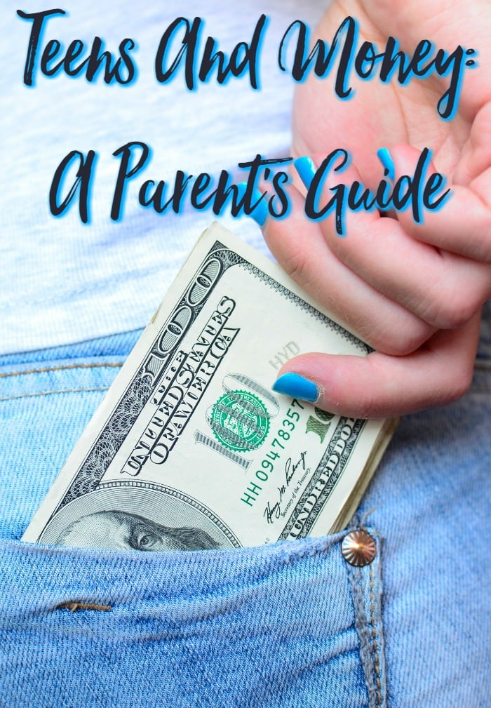 Teens And Money: A Parent's Guide