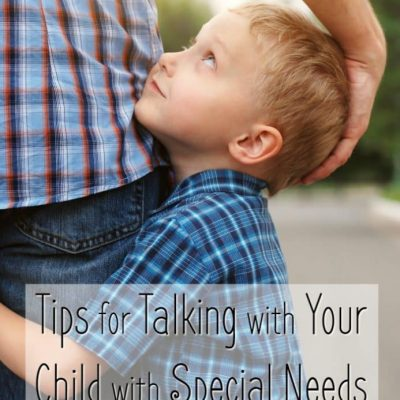 Tips for Talking with Your Child with Special Needs About Tragedy