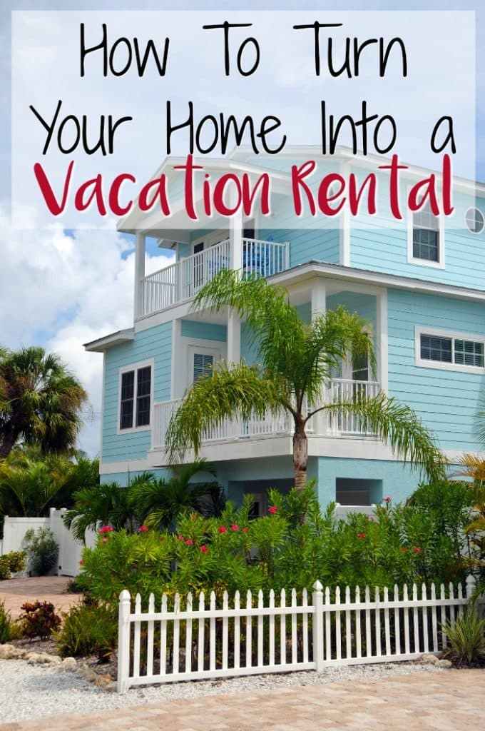 How To Turn Your Home Into a Vacation Rental
