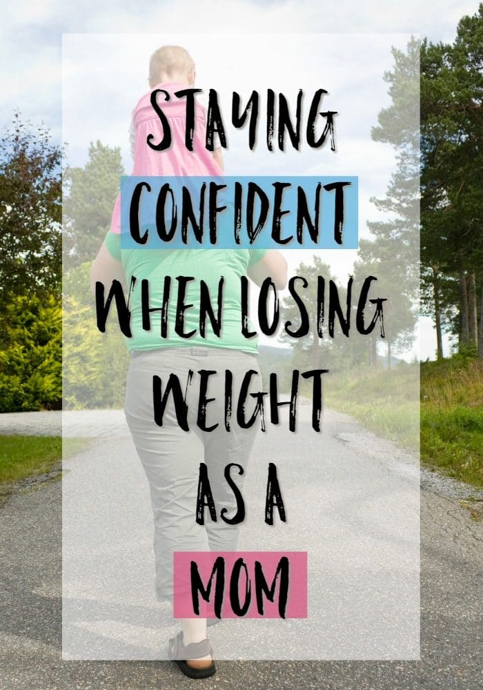 Staying Confident When Losing Weight As a Mom
