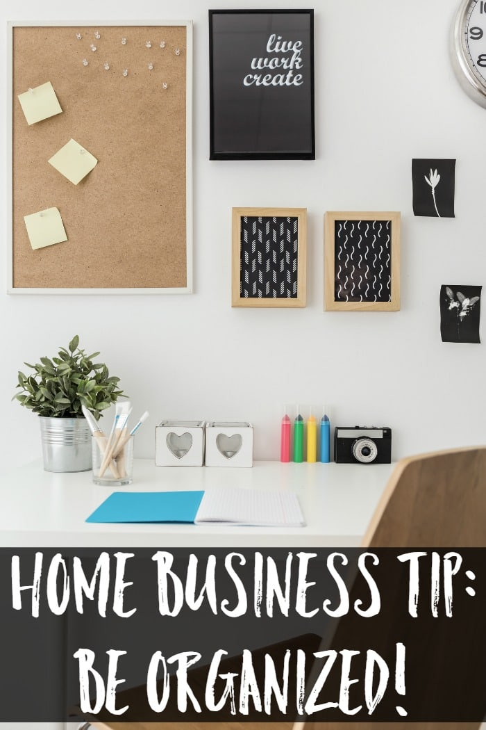 Home Business Tip - be organized!
