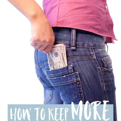 How To Keep More Money in Your Pocket