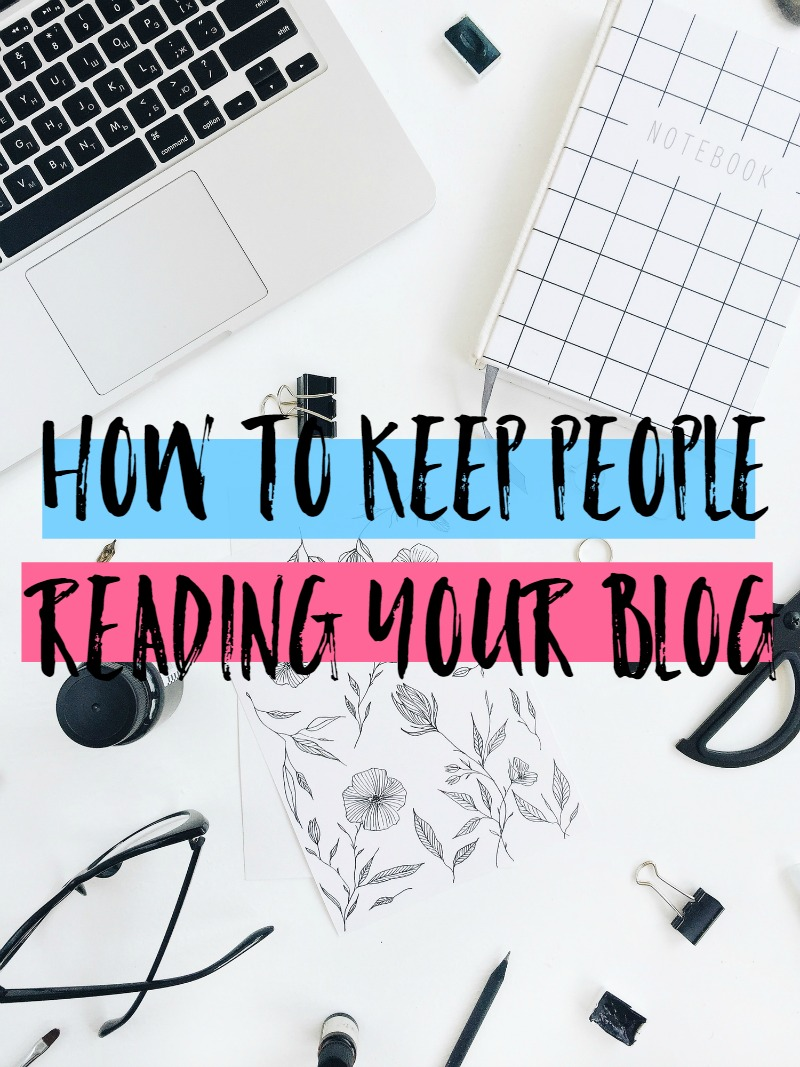 How To Keep People Reading Your Blog