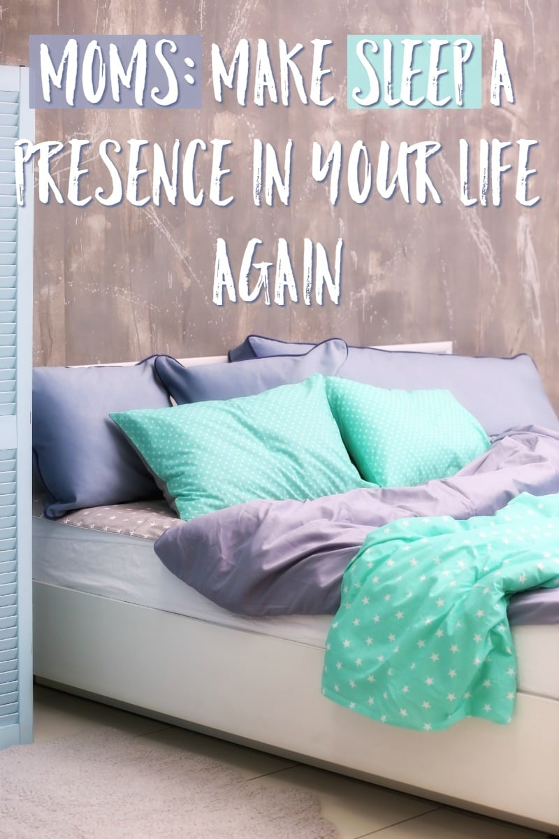 Moms: Make Sleep A Presence In Your Life Again