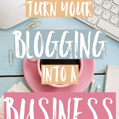 Turn Your Blogging Into A Business