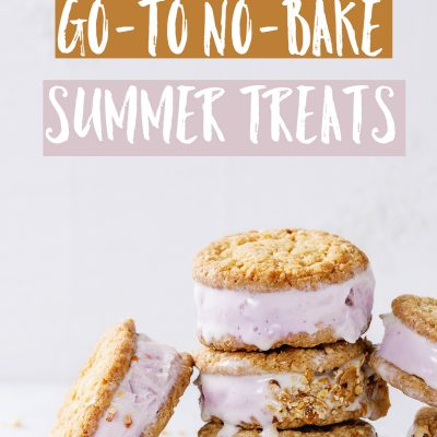 5 of My Favorite Go-To No-Bake Treats for Summer