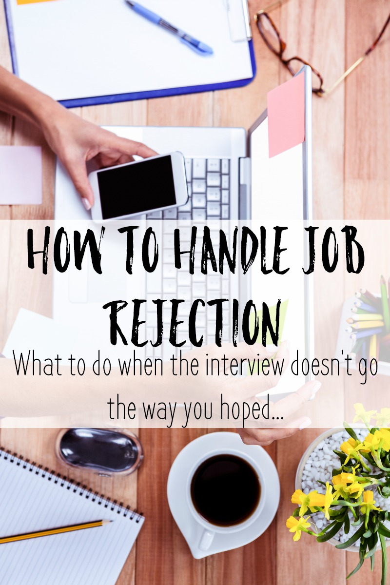 how to handle job rejection - when the interview doesn u0026 39 t go the way you hoped