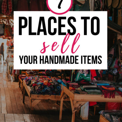 7 Places to Sell Your Handmade Items