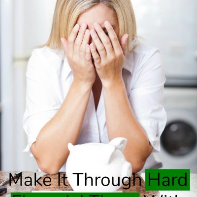 Make It Through Hard Financial Times With Your Head Held High