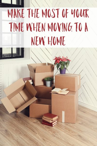 Make The Most Of Your Time When Moving To A New Home