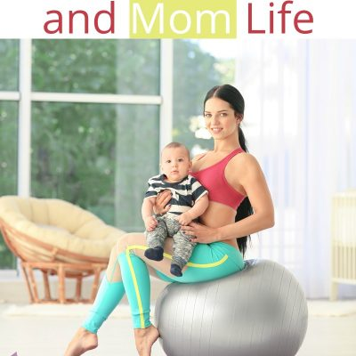 Balancing Fitness and Mom Life