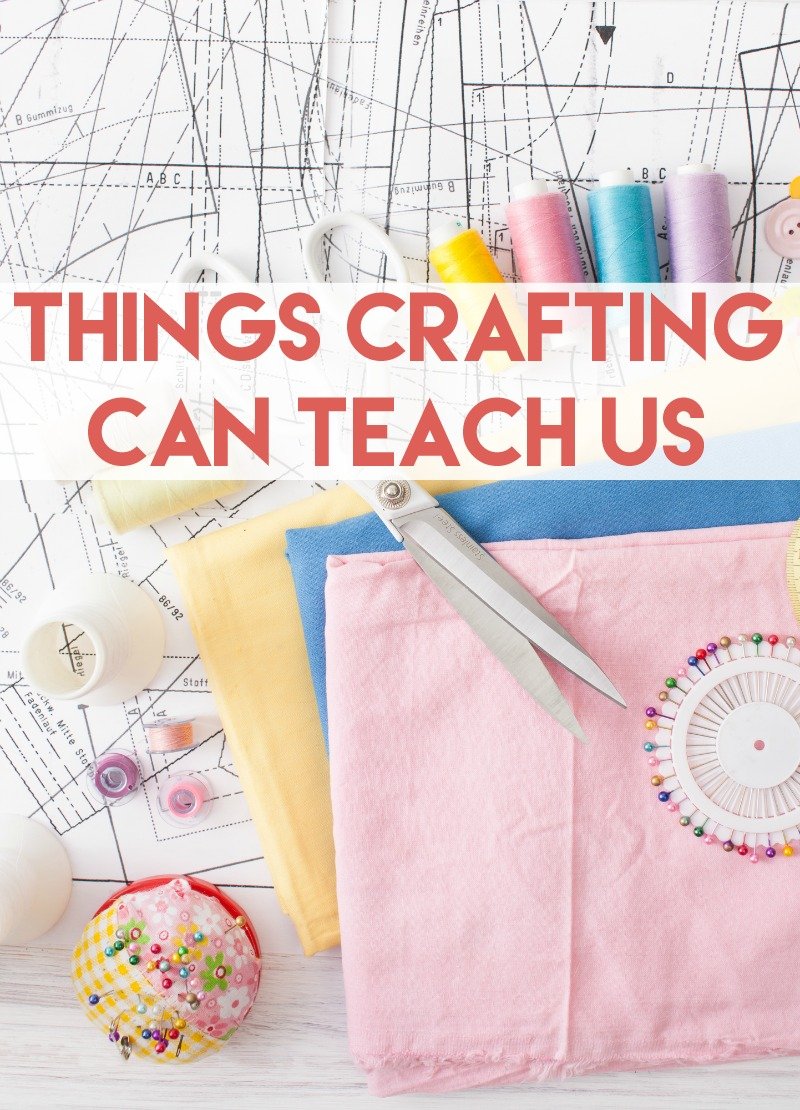 Things Crafting Can Teach Us