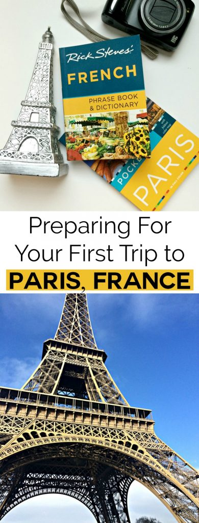 Preparing for your first trip to Paris France
