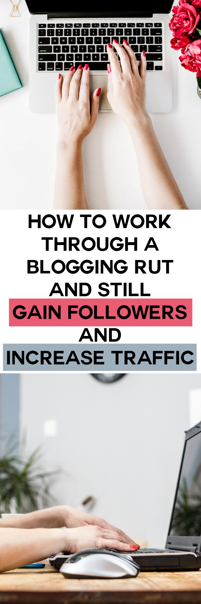 Tips For Working Through a Blogging Rut and Still Gain Followers and Increase Traffic