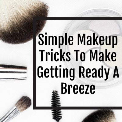 Simple Makeup Tricks To Make Getting Ready A Breeze