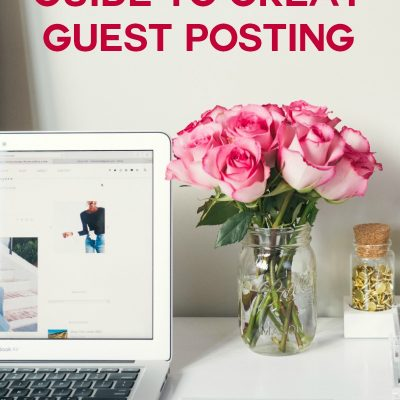 Step-by-Step Guide To Great Guest Posting