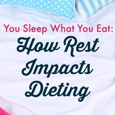 You Sleep What You Eat: How Rest Impacts Dieting