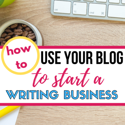 How to Use Your Blog to Start a Writing Business