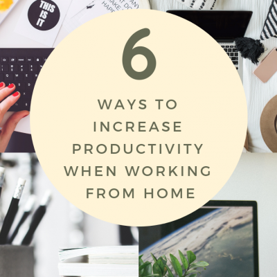6 Ways to Increase Productivity When Working from Home