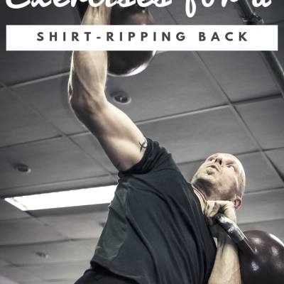 Three Simple Exercises for a Shirt-Ripping Back