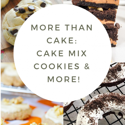 More Than Cake: Cake Mix Cookies and More!