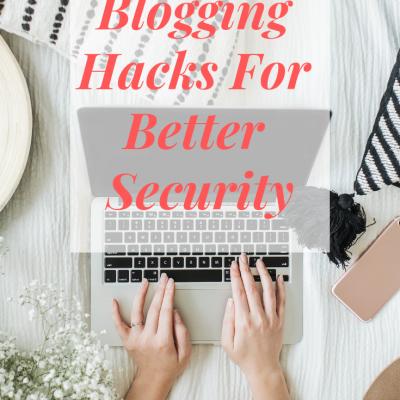 Blogging Hacks For Better Security