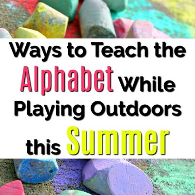 Ways to Teach the Alphabet While Playing Outdoors this Summer