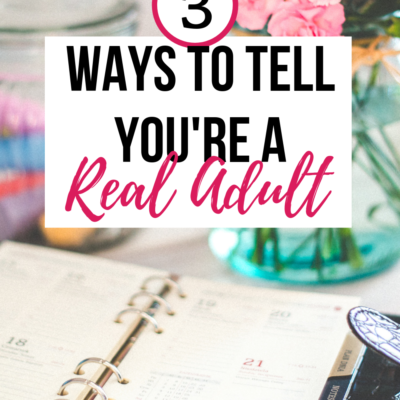 3 Ways To Tell That You're A Responsible Adult