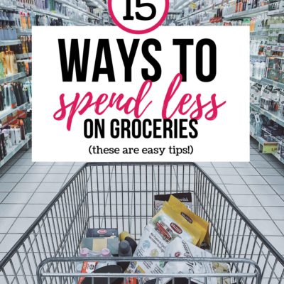 15 Ways To Spend Less On Groceries