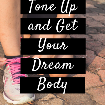Easy Ways to Tone up and Get that Dream Body