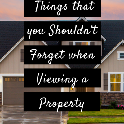 Here Are Some Things that you Shouldn't Forget when Viewing a Property