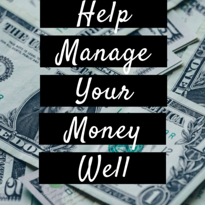 How You Can Help Manage Your Money Well