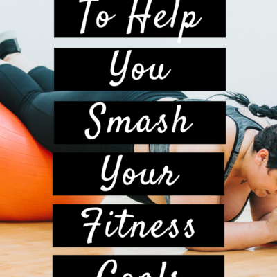 The Best Advice To Help You Smash Your Fitness Goals