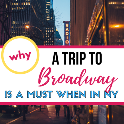 Why a Trip to Broadway Is an Absolute Must If You're in New York