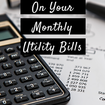 How To Save On Your Monthly Utility Bills