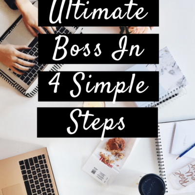 Be The Ultimate Boss In 4 Simple Steps