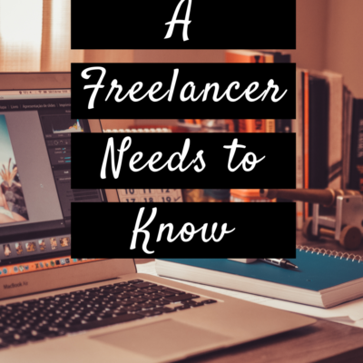 Things A Freelancer Absolutely Needs To Know