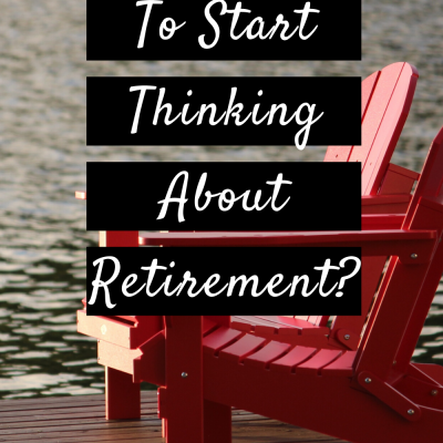Is It Too Early To Start Thinking About Retirement?