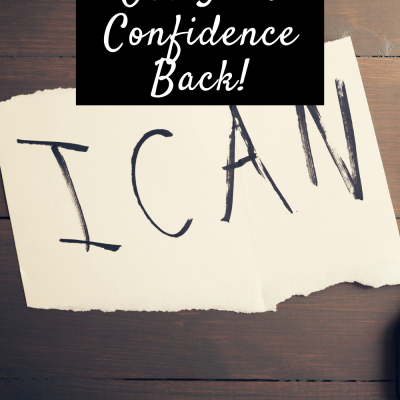 It's Time To Get Your Confidence Back!